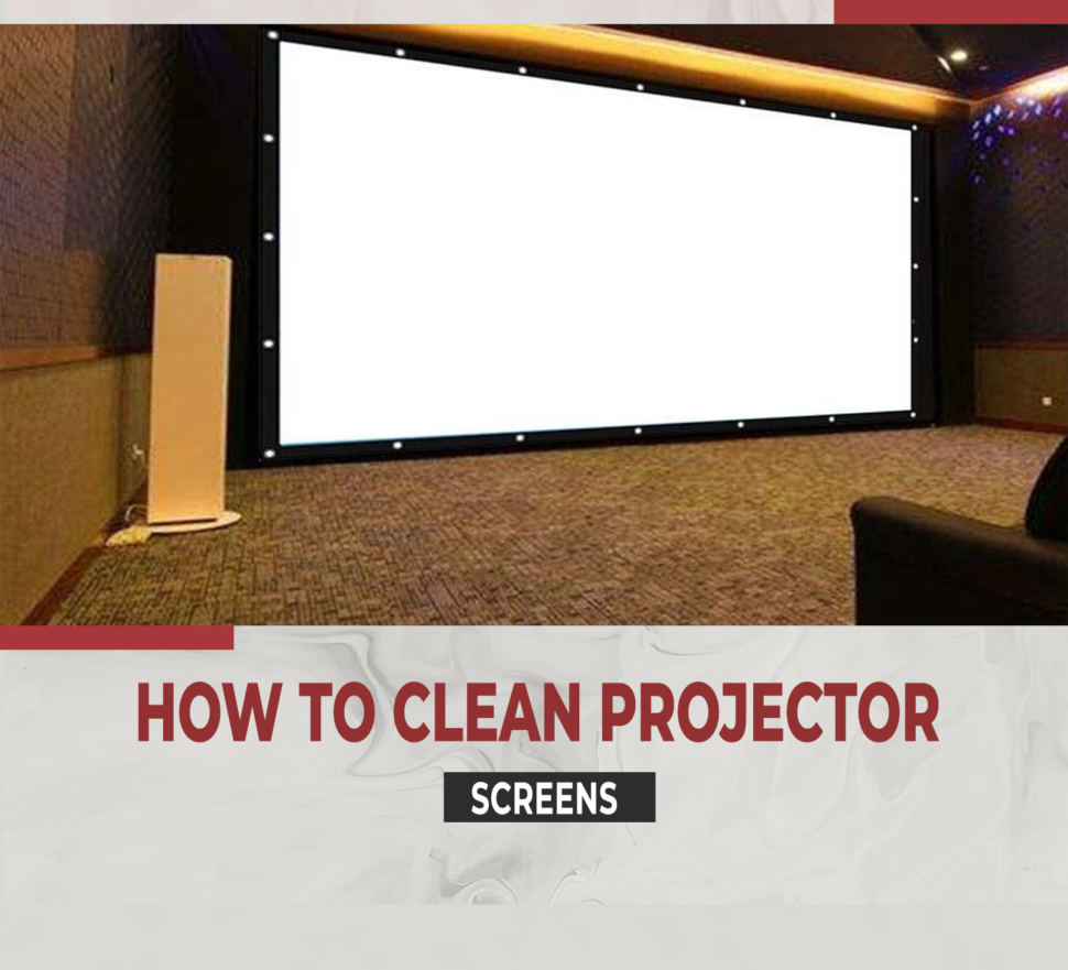 How to Clean a Projector Screen